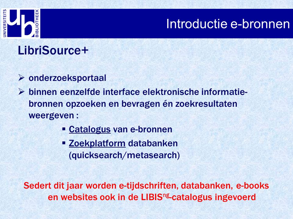 Introductie e-bronnen LibriSource+ - Advanced Search Metasearch van eigen selectie databanken