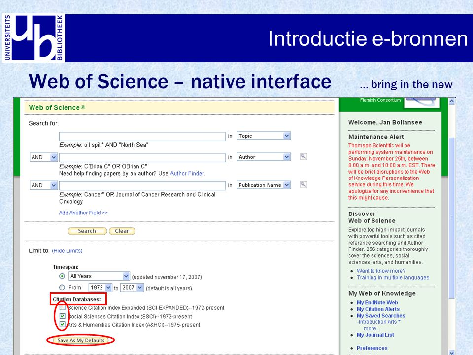 Introductie e-bronnen Web of Science – native interface... bring in the new