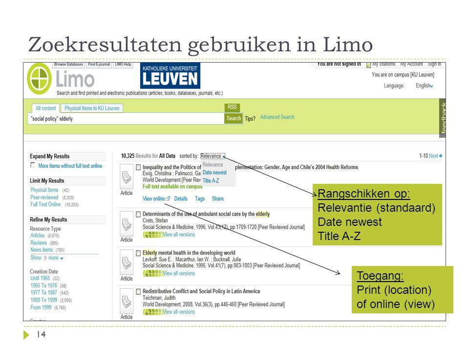Zoekresultaten gebruiken in Limo 14 Rangschikken op: Relevantie (standaard) Date newest Title A-Z Toegang: Print (location) of online (view)