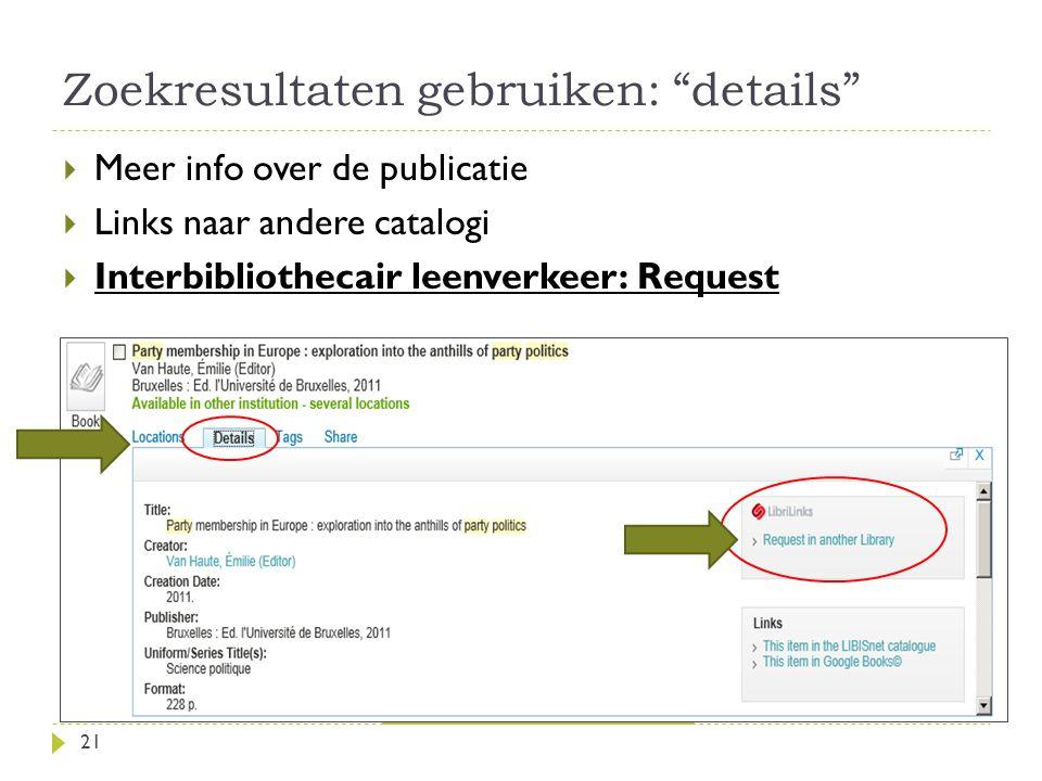 Zoekresultaten gebruiken: details 21 No full text .
