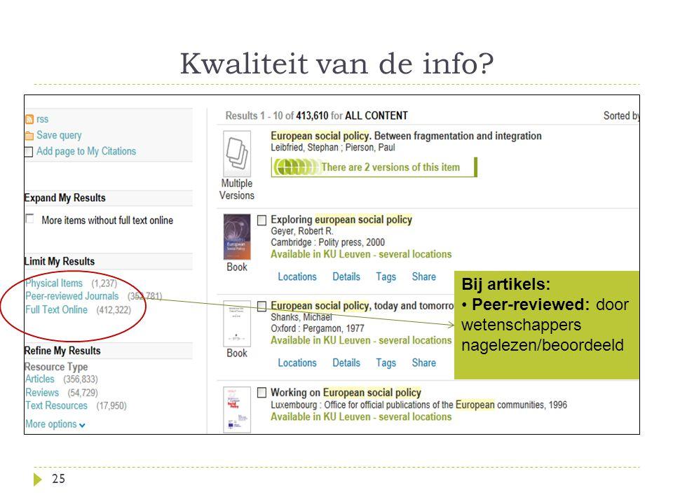 Kwaliteit van de info 25 Bij artikels: Peer-reviewed: door wetenschappers nagelezen/beoordeeld