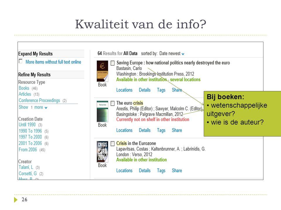 Kwaliteit van de info 26 Bij boeken: wetenschappelijke uitgever wie is de auteur