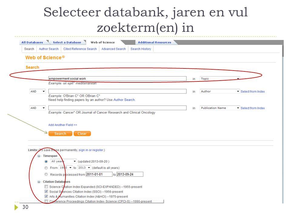 Selecteer databank, jaren en vul zoekterm(en) in 30
