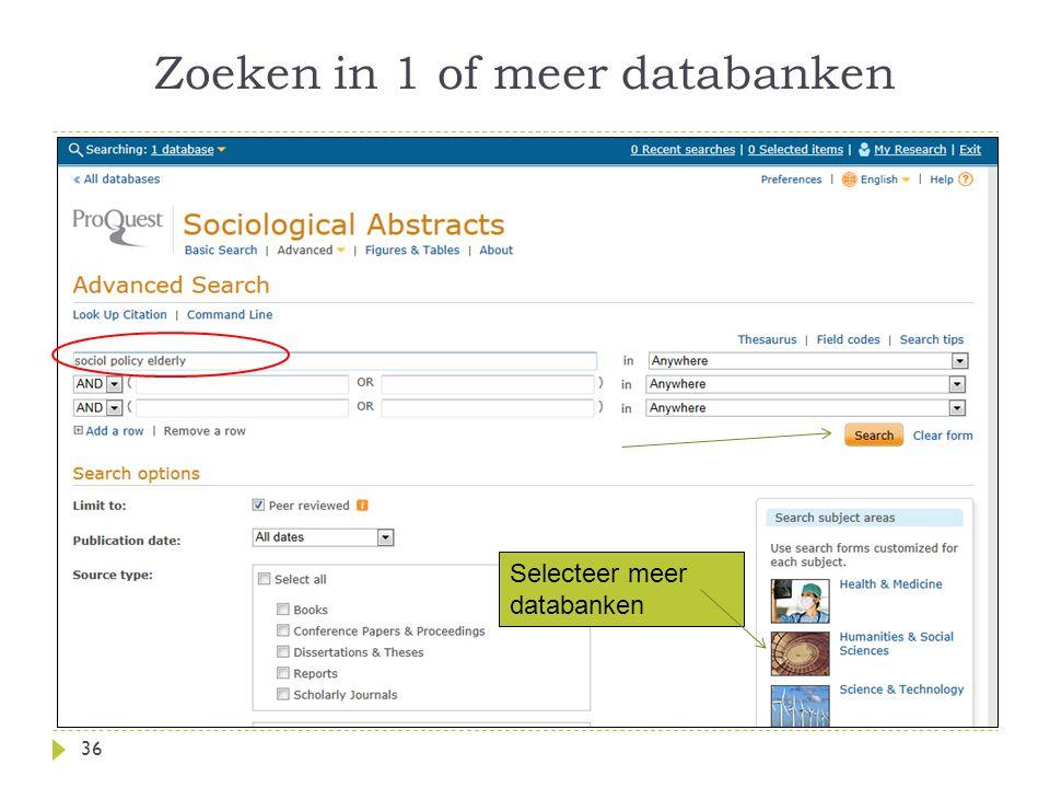 Zoeken in 1 of meer databanken 36 Selecteer meer databanken
