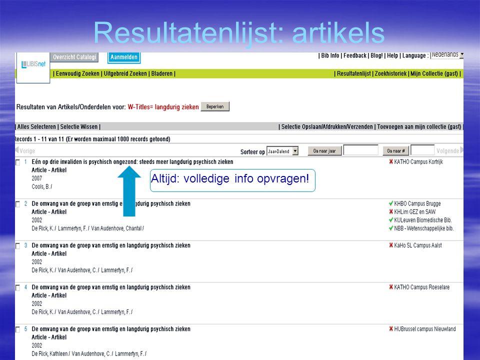 Resultatenlijst: artikels Altijd: volledige info opvragen!