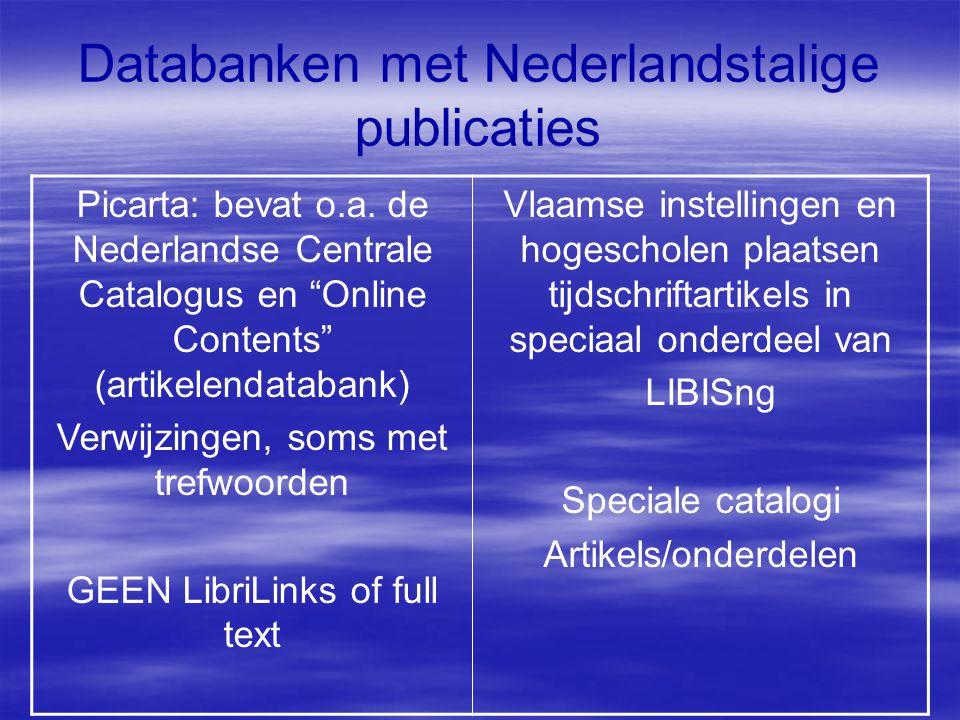 Databanken met Nederlandstalige publicaties Picarta: bevat o.a.