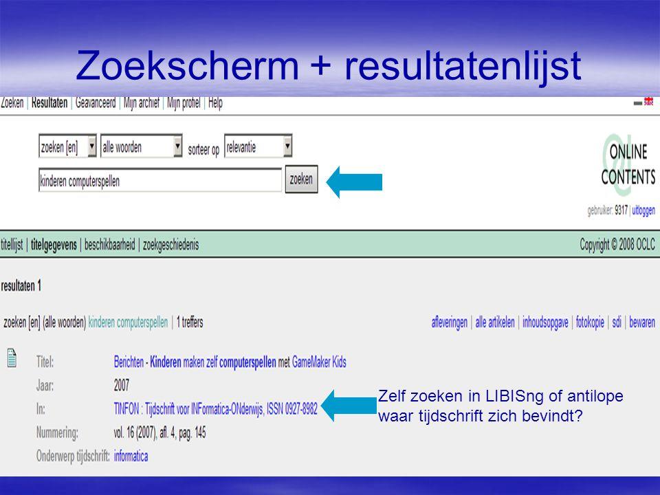 Zoekscherm + resultatenlijst Zelf zoeken in LIBISng of antilope waar tijdschrift zich bevindt