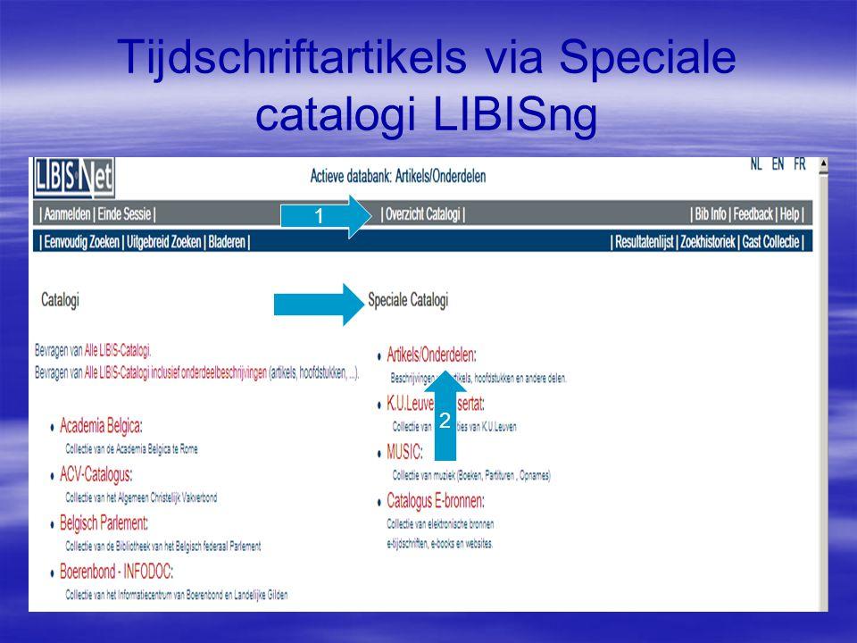 Tijdschriftartikels via Speciale catalogi LIBISng 1 2