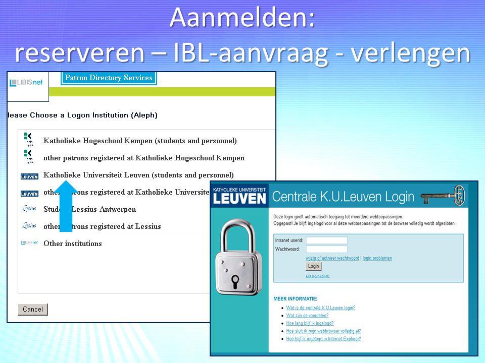Aanmelden: reserveren – IBL-aanvraag - verlengen