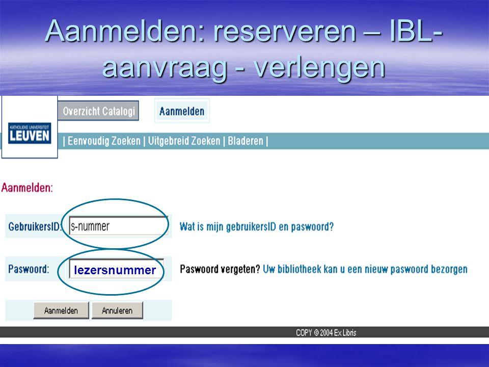 Aanmelden: reserveren – IBL- aanvraag - verlengen lezersnummer