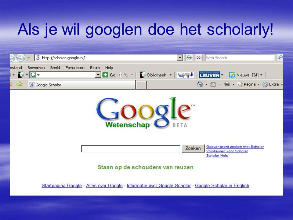 Als je wil googlen doe het scholarly!