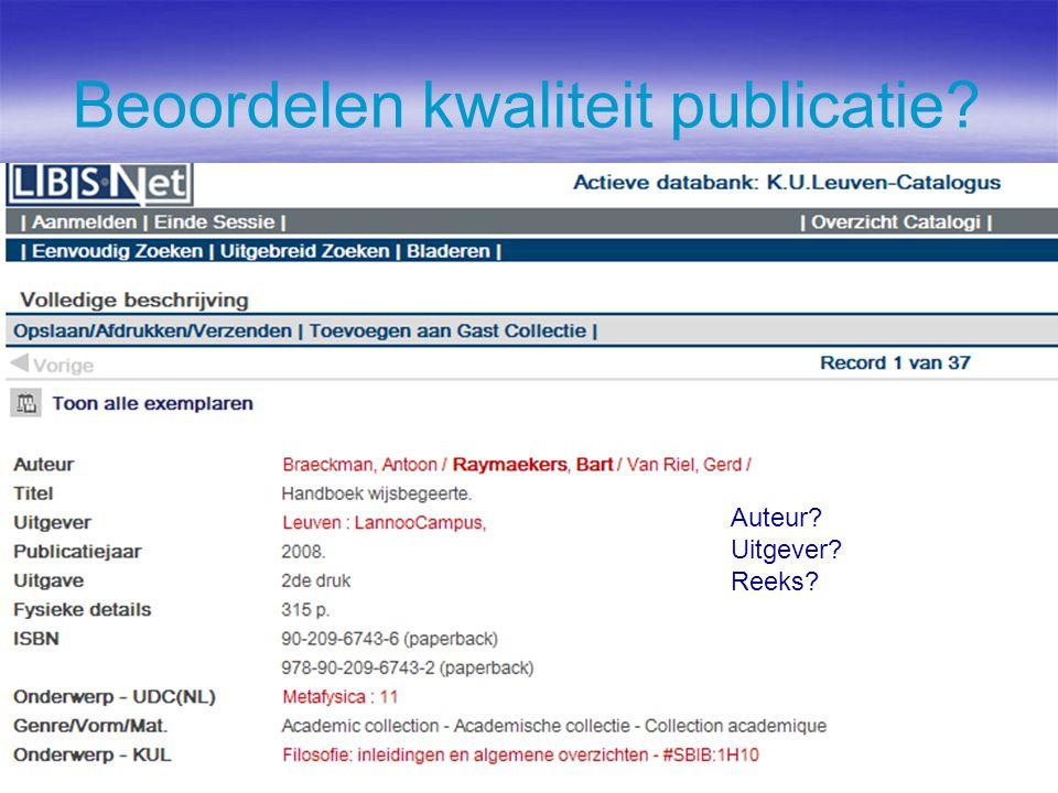 Beoordelen kwaliteit publicatie Auteur Uitgever Reeks