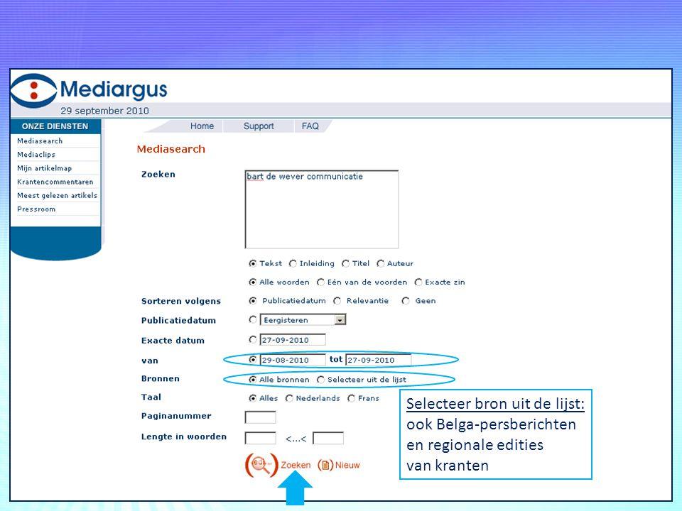 Selecteer bron uit de lijst: ook Belga-persberichten en regionale edities van kranten