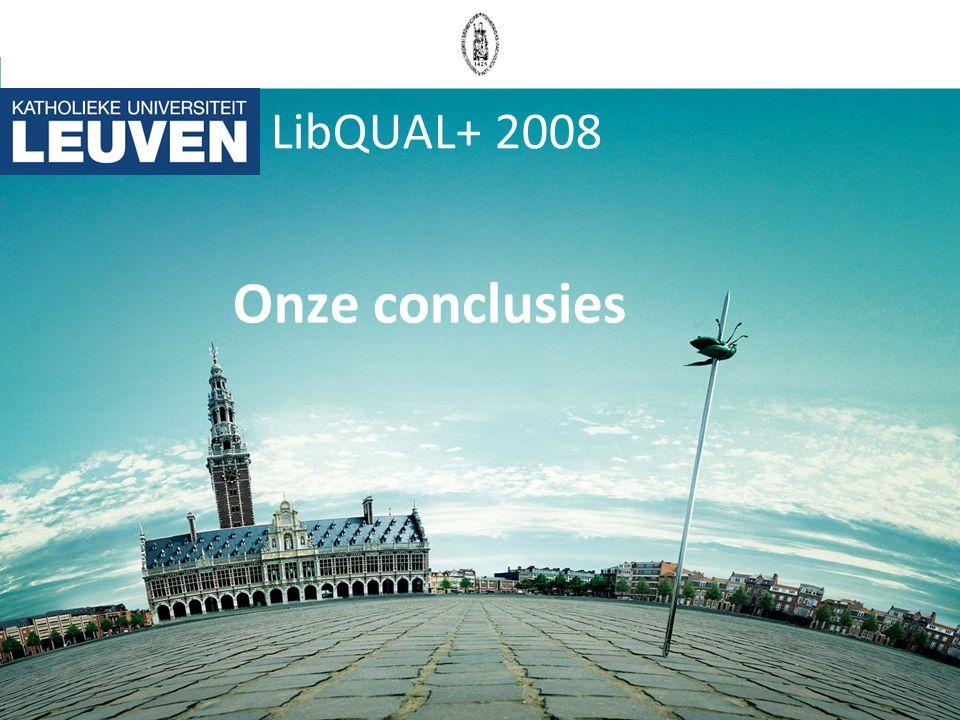 LibQUAL+ 2008 Onze conclusies