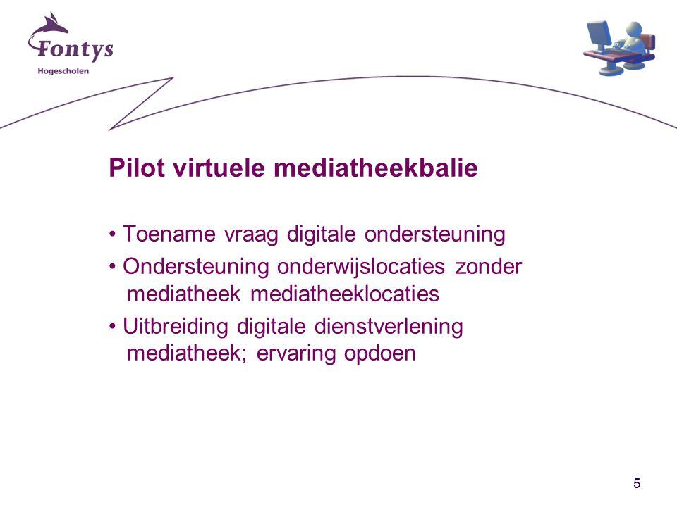 5 Pilot virtuele mediatheekbalie Toename vraag digitale ondersteuning Ondersteuning onderwijslocaties zonder mediatheek mediatheeklocaties Uitbreiding digitale dienstverlening mediatheek; ervaring opdoen
