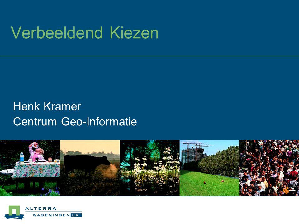 Verbeeldend Kiezen Henk Kramer Centrum Geo-Informatie