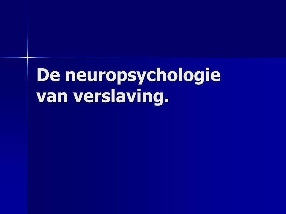 De neuropsychologie van verslaving.