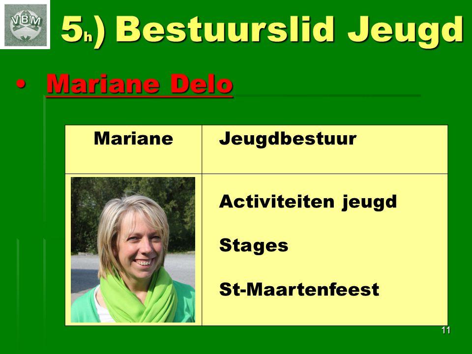 Mariane DeloMariane Delo 11 5 h ) Bestuurslid Jeugd Mariane Jeugdbestuur Activiteiten jeugd Stages St-Maartenfeest