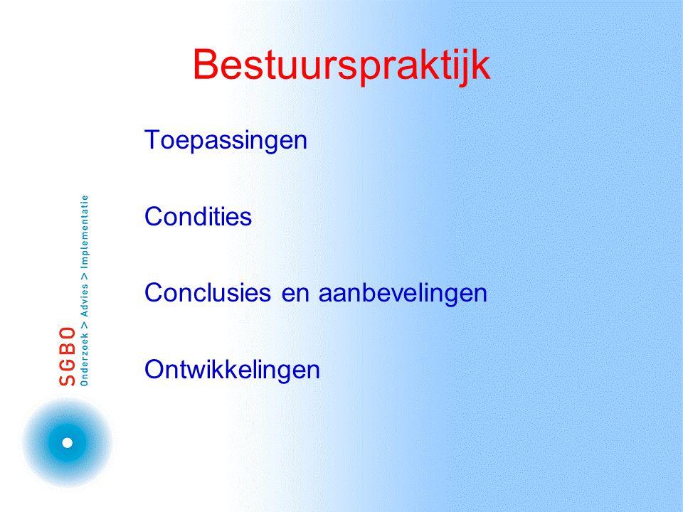 Bestuurspraktijk Toepassingen Condities Conclusies en aanbevelingen Ontwikkelingen