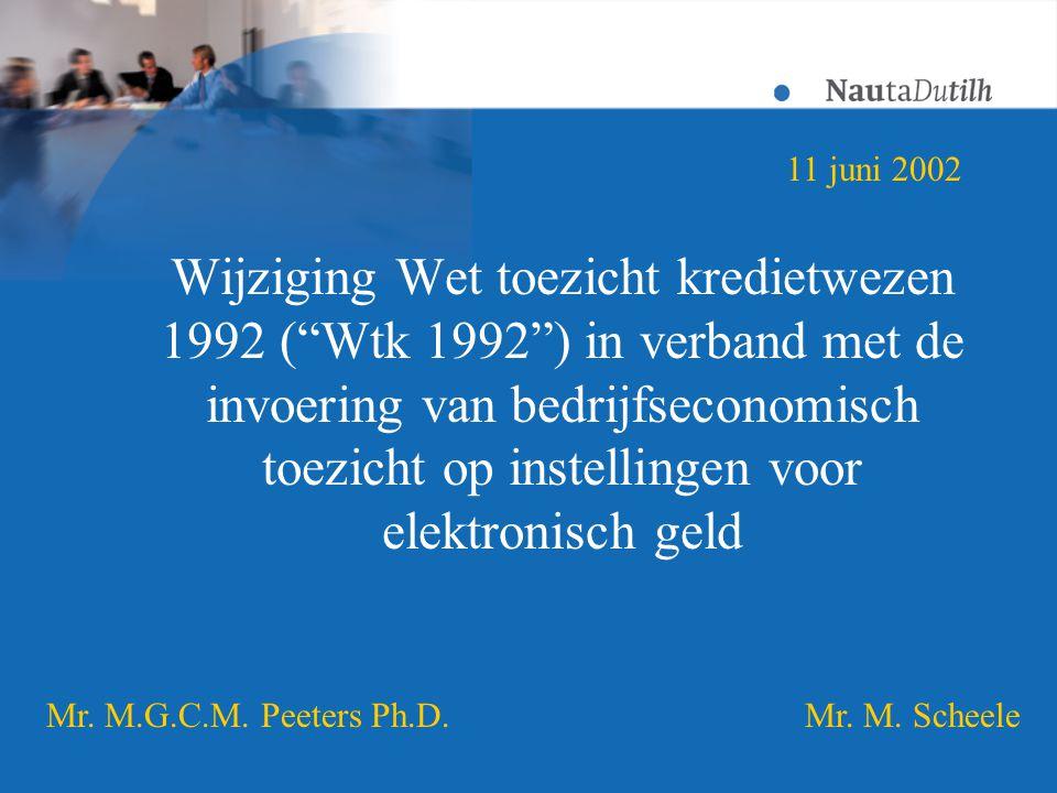 Wijziging Wet toezicht kredietwezen 1992 ( Wtk 1992 ) in verband met de invoering van bedrijfseconomisch toezicht op instellingen voor elektronisch geld 11 juni 2002 Mr.