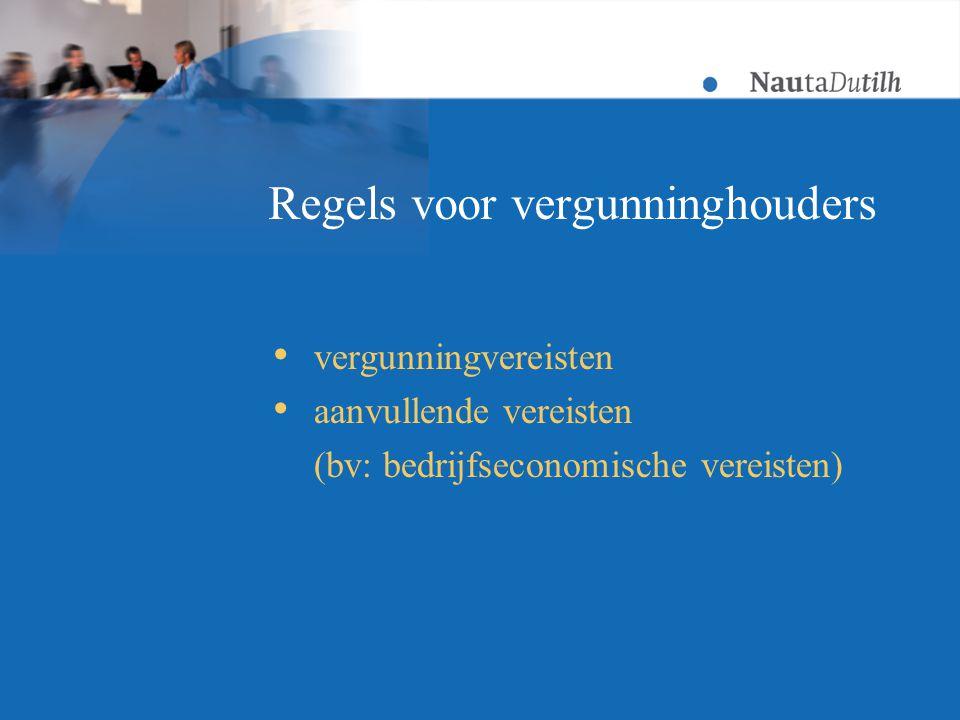 Regels voor vergunninghouders  vergunningvereisten  aanvullende vereisten (bv: bedrijfseconomische vereisten)