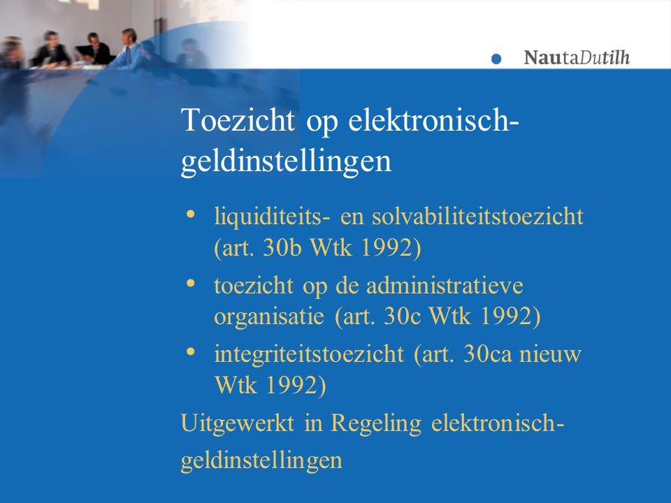 Toezicht op elektronisch- geldinstellingen  liquiditeits- en solvabiliteitstoezicht (art.
