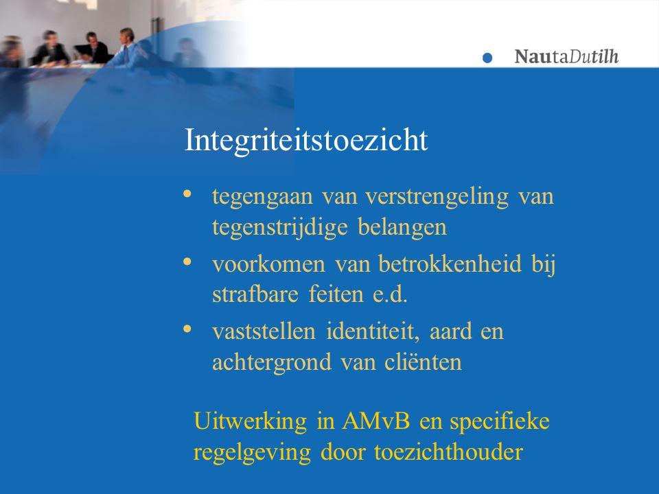 Integriteitstoezicht  tegengaan van verstrengeling van tegenstrijdige belangen  voorkomen van betrokkenheid bij strafbare feiten e.d.