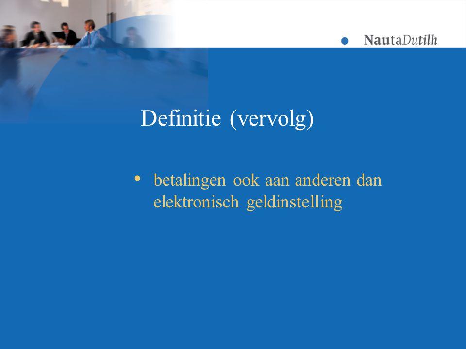  betalingen ook aan anderen dan elektronisch geldinstelling Definitie (vervolg)