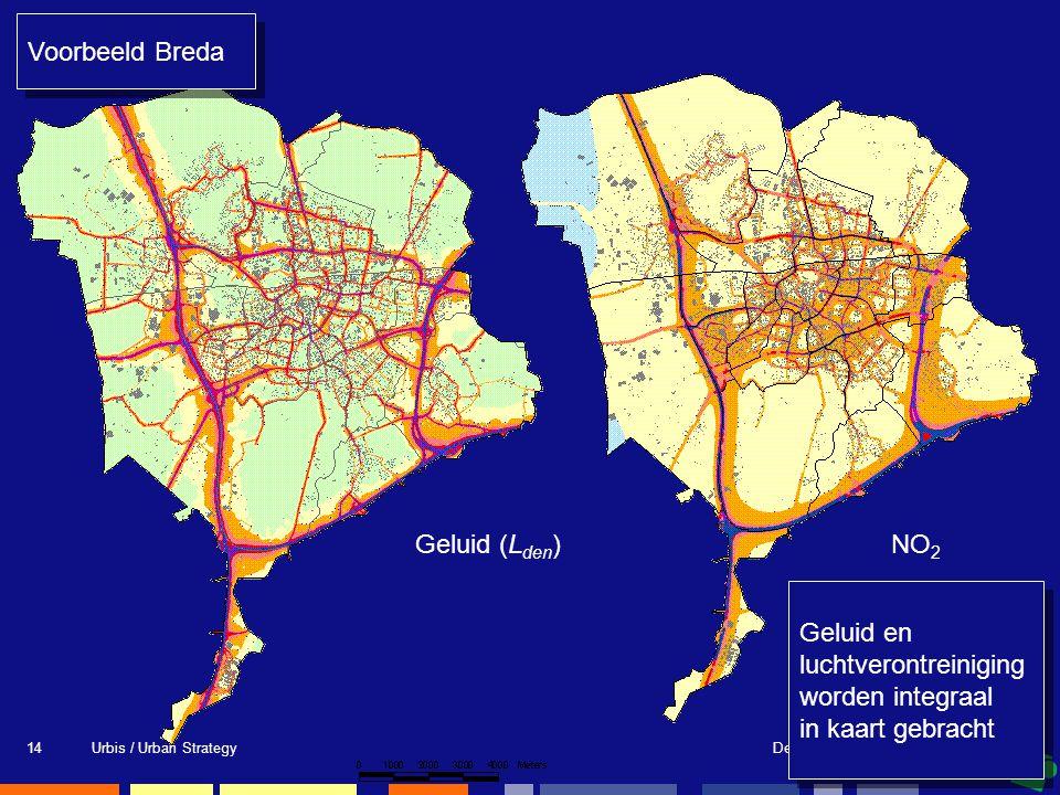 Delft, donderdag 20 april 2006Urbis / Urban Strategy14 Geluid (L den )NO 2 Geluid en luchtverontreiniging worden integraal in kaart gebracht Geluid en luchtverontreiniging worden integraal in kaart gebracht Voorbeeld Breda