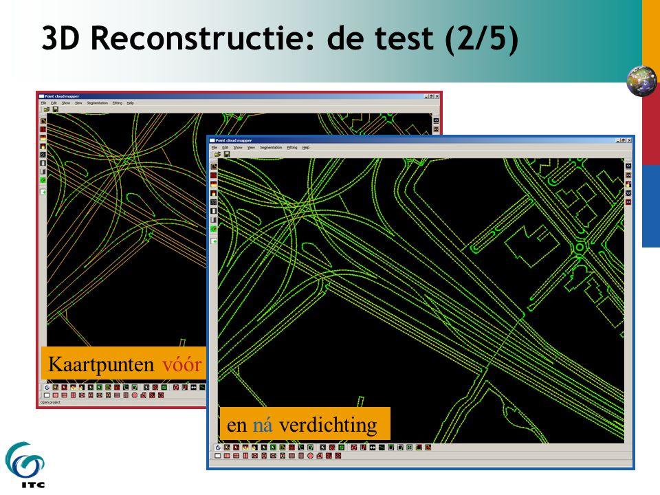3D Reconstructie: de test (2/5) Kaartpunten vóór verdichting en ná verdichting