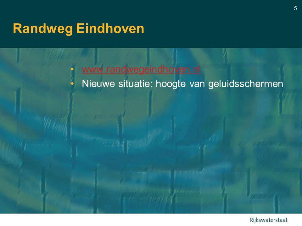 5 Randweg Eindhoven www.randwegeindhoven.nl Nieuwe situatie: hoogte van geluidsschermen