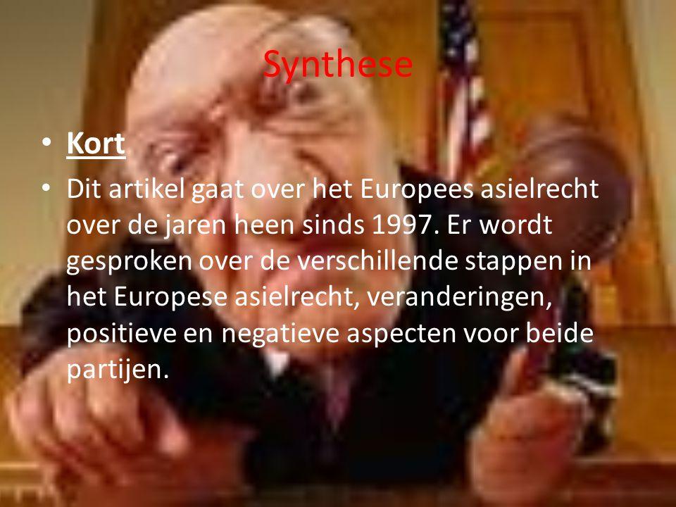 Synthese Kort Dit artikel gaat over het Europees asielrecht over de jaren heen sinds 1997.