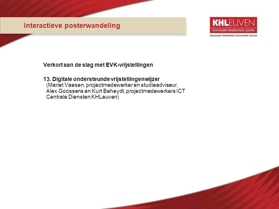 Interactieve posterwandeling Verkort aan de slag met EVK-vrijstellingen 13. Digitale ondersteunde vrijstellingenwijzer (Mariet Vaesen, projectmedewerk