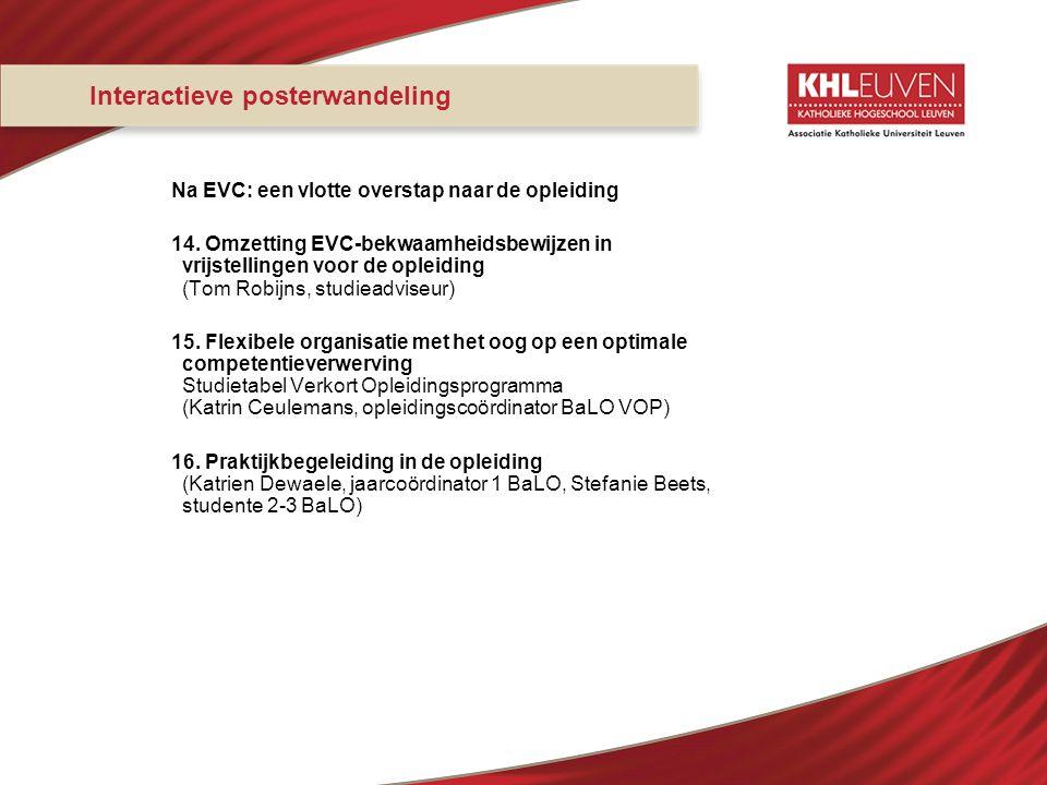 Interactieve posterwandeling Na EVC: een vlotte overstap naar de opleiding 14. Omzetting EVC-bekwaamheidsbewijzen in vrijstellingen voor de opleiding