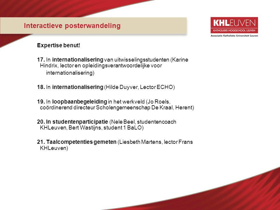 Interactieve posterwandeling Expertise benut! 17. In internationalisering van uitwisselingsstudenten (Karine Hindrix, lector en opleidingsverantwoorde