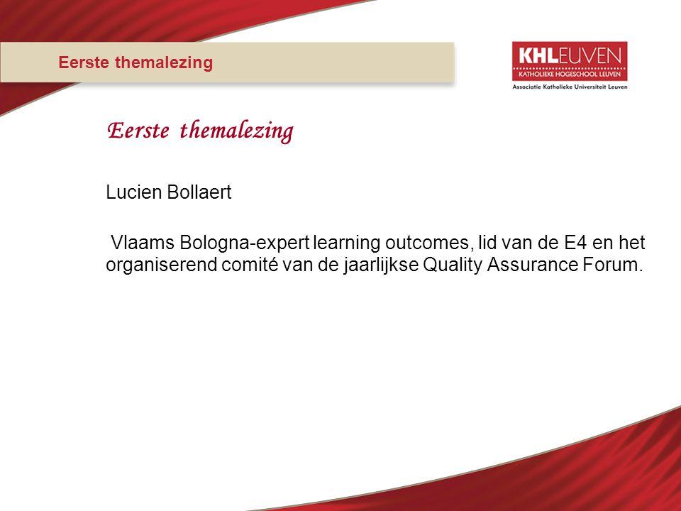 Eerste themalezing Lucien Bollaert Vlaams Bologna-expert learning outcomes, lid van de E4 en het organiserend comité van de jaarlijkse Quality Assuran