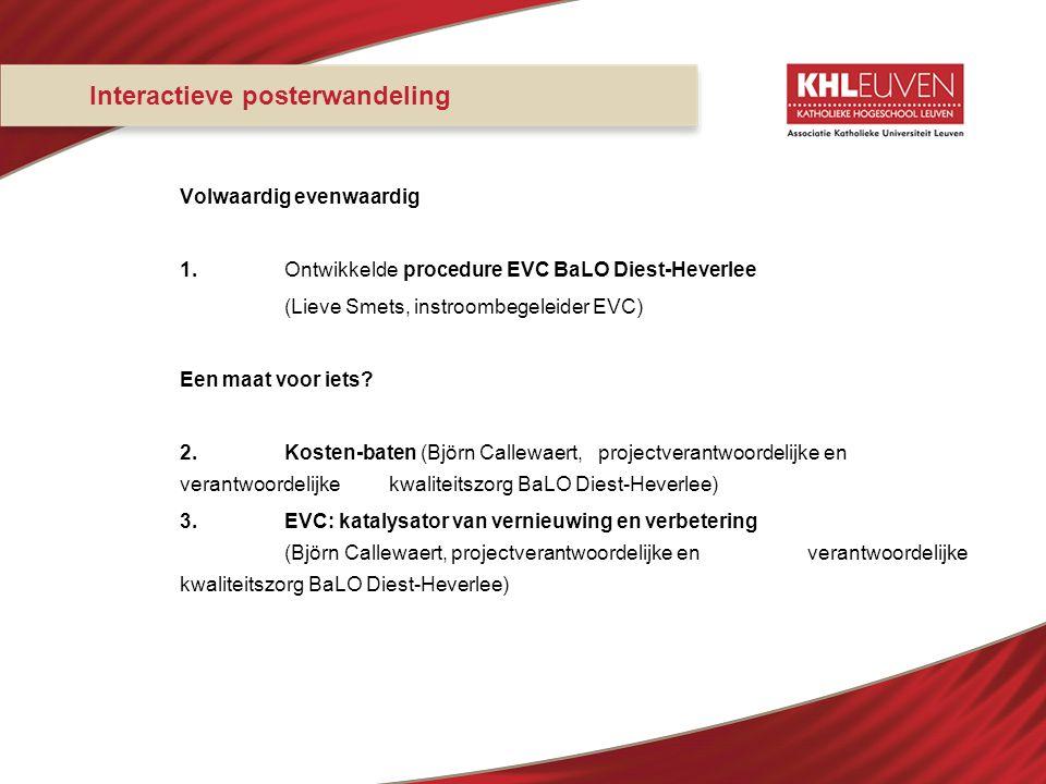 Interactieve posterwandeling Volwaardig evenwaardig 1.Ontwikkelde procedure EVC BaLO Diest-Heverlee (Lieve Smets, instroombegeleider EVC) Een maat voo