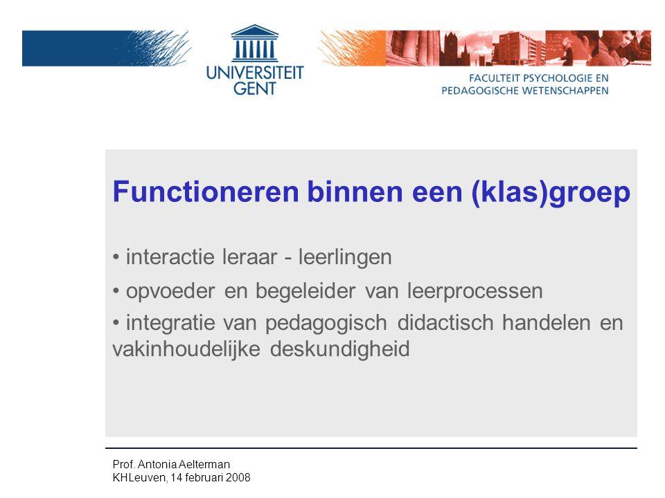 Functioneren binnen een (klas)groep interactie leraar - leerlingen opvoeder en begeleider van leerprocessen integratie van pedagogisch didactisch hand