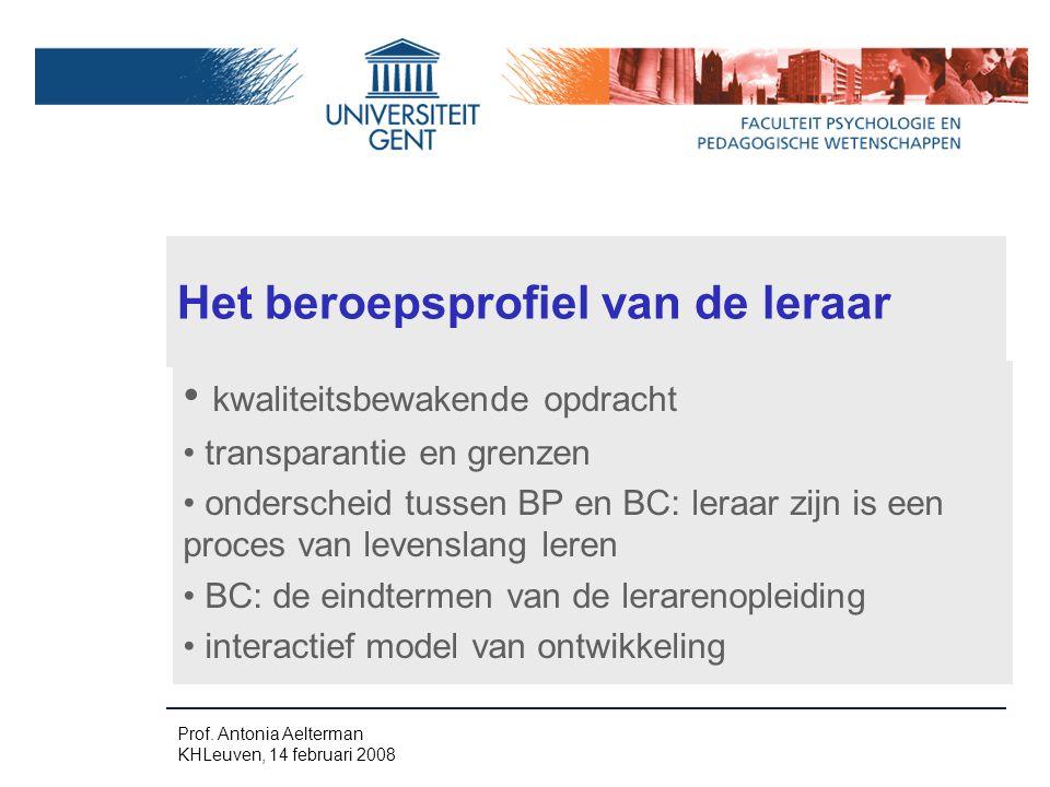 Het beroepsprofiel van de leraar kwaliteitsbewakende opdracht transparantie en grenzen onderscheid tussen BP en BC: leraar zijn is een proces van leve