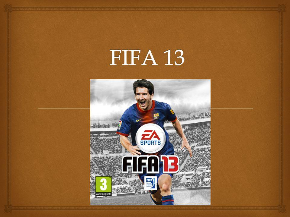  Voetbalspel Speler bestuurt de spelers in het spel Spelen is mogelijk met teams van over de hele wereld Zowel tegen anderen als tegen computergestuurde tegenstaner FIFA 13