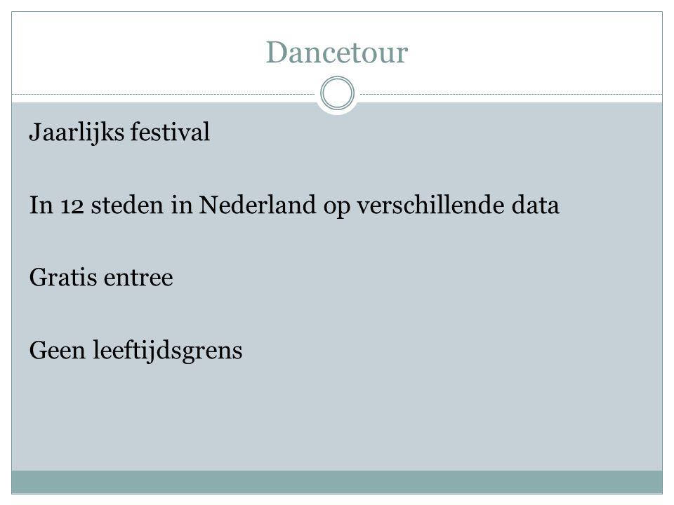Dancetour Jaarlijks festival In 12 steden in Nederland op verschillende data Gratis entree Geen leeftijdsgrens