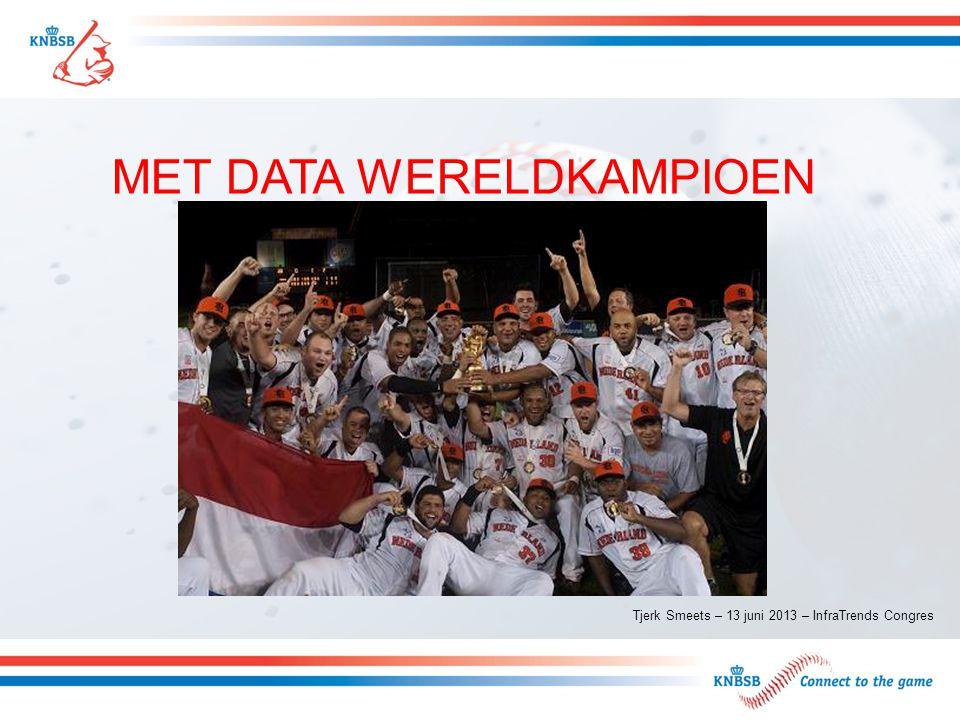 MET DATA WERELDKAMPIOEN Tjerk Smeets – 13 juni 2013 – InfraTrends Congres