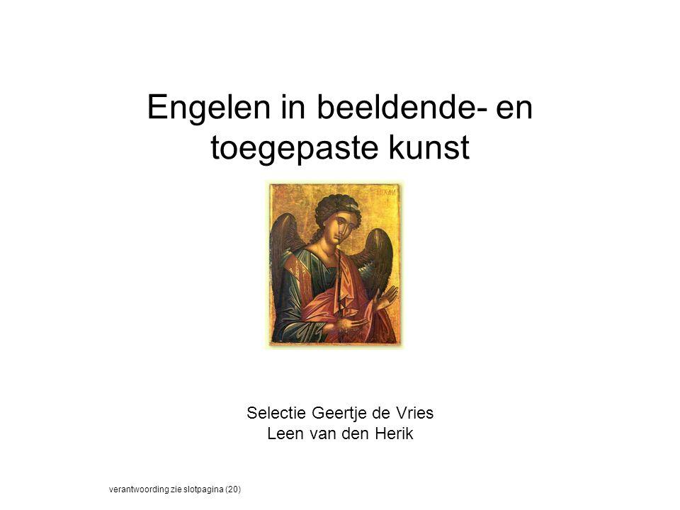 Engelen in beeldende- en toegepaste kunst Selectie Geertje de Vries Leen van den Herik verantwoording zie slotpagina (20)