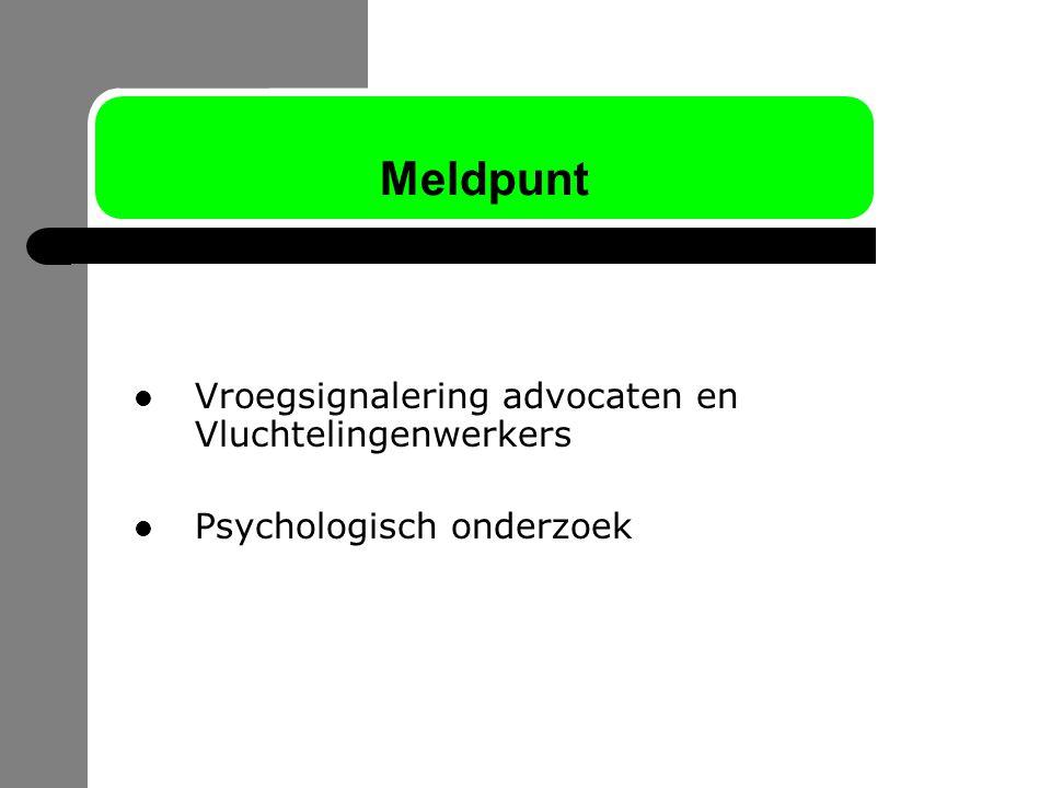 Meldpunt Vroegsignalering advocaten en Vluchtelingenwerkers Psychologisch onderzoek