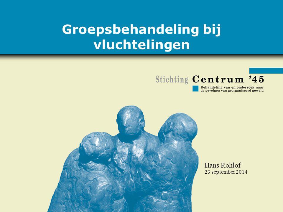 23 september 2014 Hans Rohlof Groepsbehandeling bij vluchtelingen