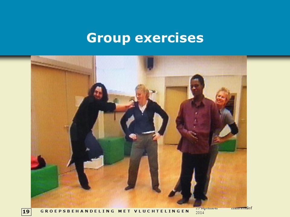 G R O E P S B E H A N D E L I N G M E T V L U C H T E L I N G E N 23 september 2014 Hans Rohlof 19 Group exercises