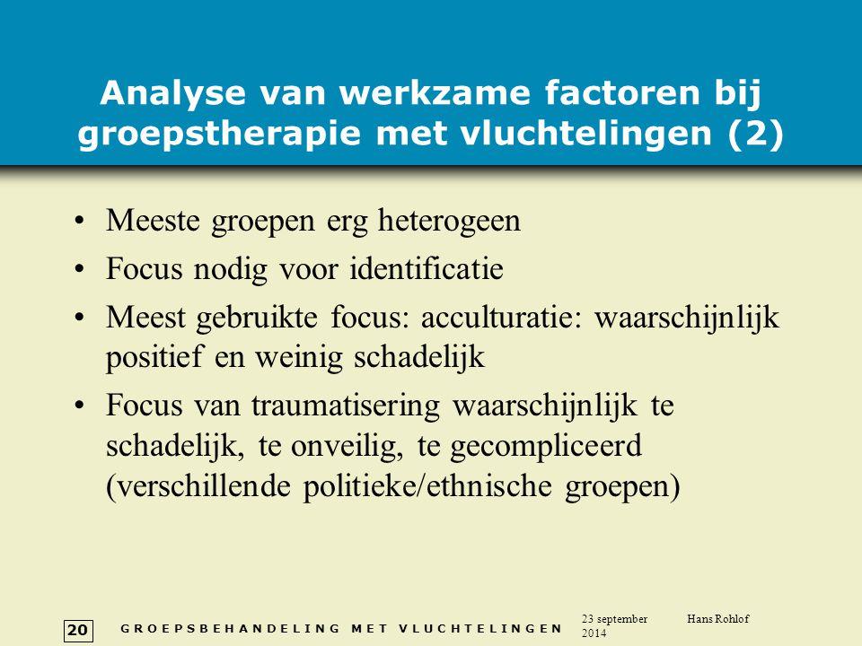 G R O E P S B E H A N D E L I N G M E T V L U C H T E L I N G E N 23 september 2014 Hans Rohlof 20 Analyse van werkzame factoren bij groepstherapie me