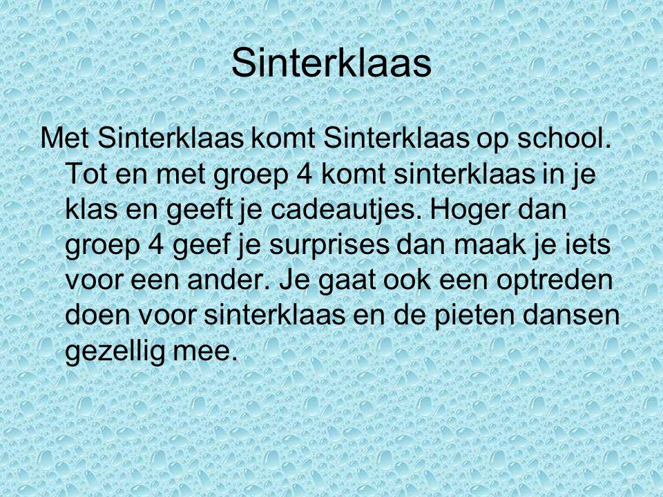 Sinterklaas Met Sinterklaas komt Sinterklaas op school.