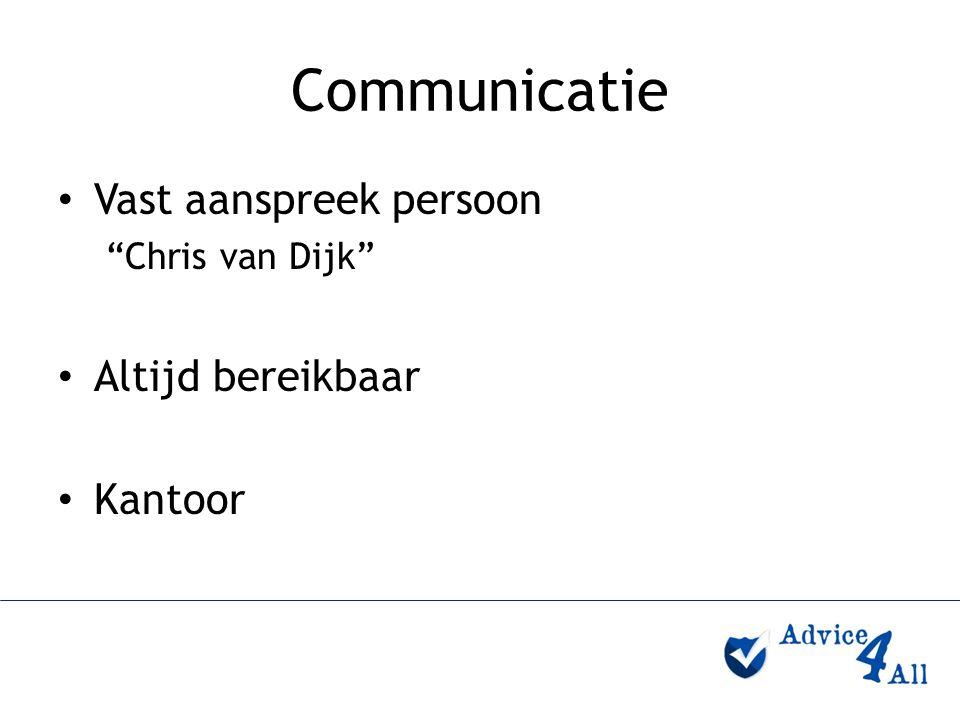"""Communicatie Vast aanspreek persoon """"Chris van Dijk"""" Altijd bereikbaar Kantoor"""