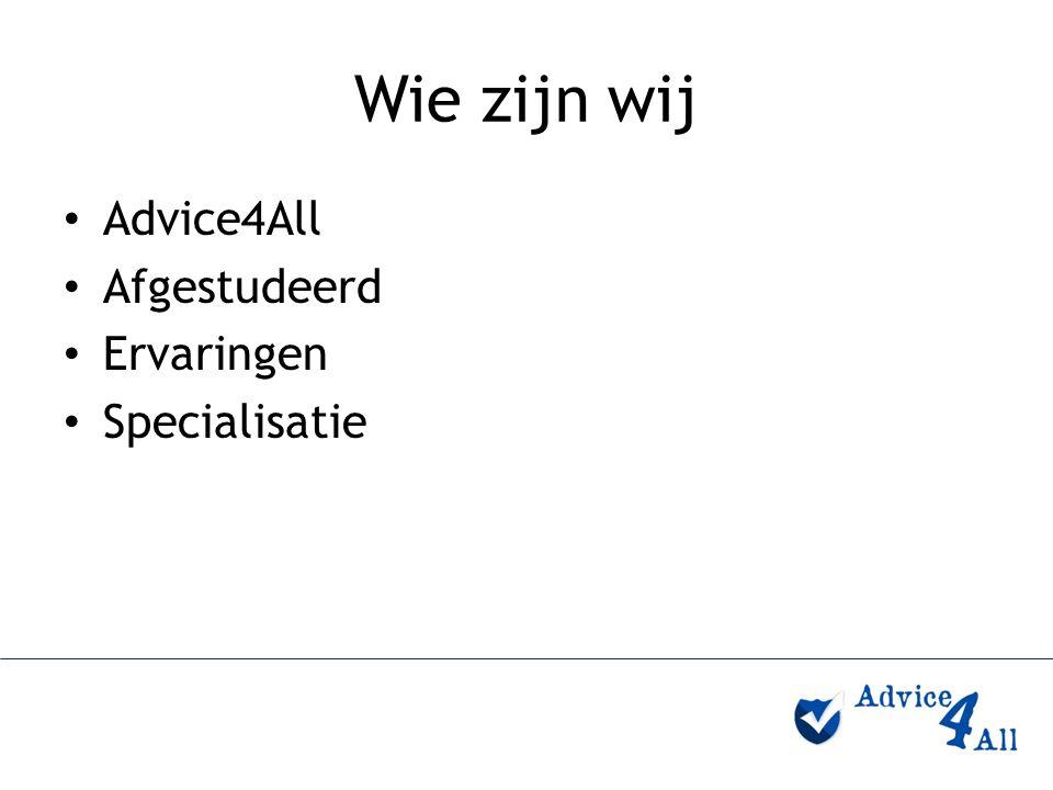Wie zijn wij Advice4All Afgestudeerd Ervaringen Specialisatie